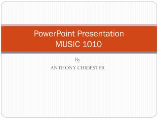 PowerPoint Presentation  MUSIC 1010