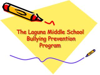 The Laguna Middle School  Bullying Prevention Program