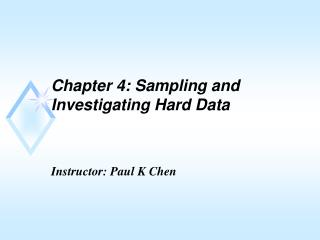 Chapter 4: Sampling and Investigating Hard Data
