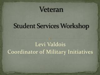 Veteran Student Services Workshop