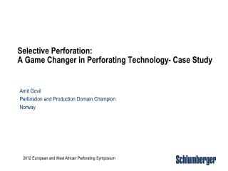 Selective Perforation:  A Game Changer in Perforating Technology- Case Study