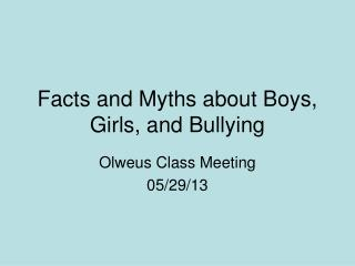Facts and Myths about Boys, Girls, and Bullying