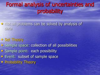 Formal analysis of uncertainties and probability