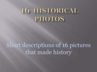16 historical photos