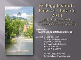 Apply  online: ncde.appstate/kellogg Contact: Denise de  Ribert