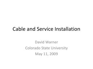 Cable and Service Installation