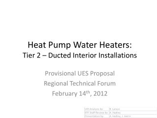 Heat Pump Water Heaters:   Tier 2 � Ducted Interior Installations