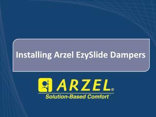 Installing  Arzel EzySlide  Dampers