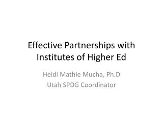 Effective Partnerships with Institutes of Higher Ed