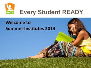 Welcome to  Summer Institutes 2013