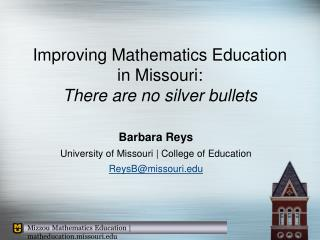 Improving Mathematics Education  in Missouri:  There are no silver bullets