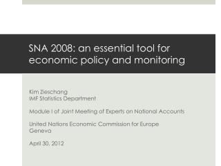 SNA 2008: an essential tool for  economic policy  and monitoring