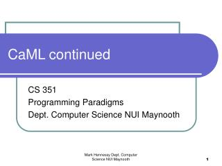 CaML continued