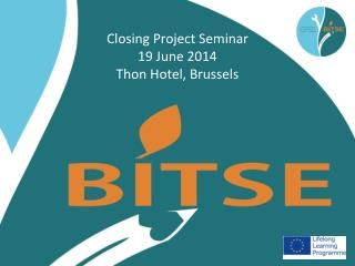 Closing Project Seminar  19 June 2014  Thon Hotel, Brussels