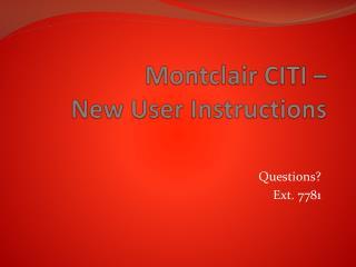 Montclair CITI �  New User Instructions