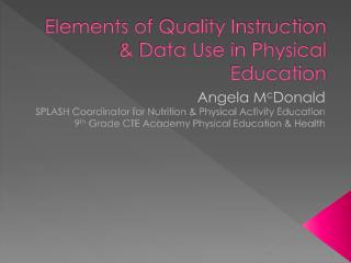 Elements of Quality Instruction & Data Use in Physical Education