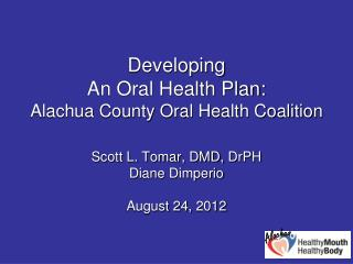 Developing  An Oral Health  Plan: Alachua County Oral Health Coalition