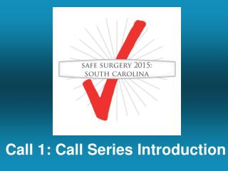 Call 1: Call Series Introduction