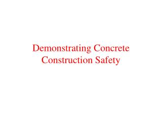 Demonstrating Concrete Construction Safety