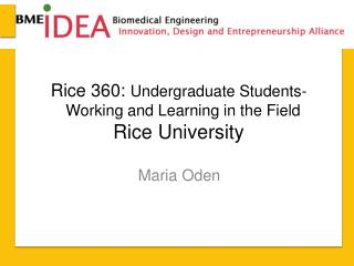 Rice 360:  Undergraduate Students-   Working and  Learning  in the  F ield R ice University