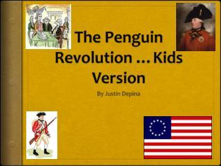 The Penguin Revolution …Kids Version