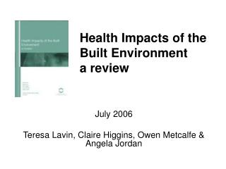 Health Impacts of the  Built Environment  a review