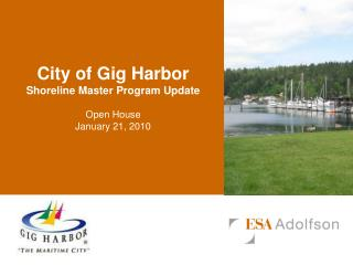 City of Gig Harbor Shoreline Master Program Update Open House January 21, 2010