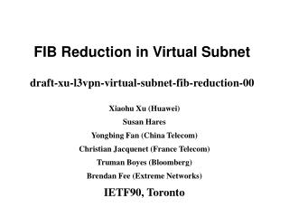 FIB Reduction in Virtual Subnet draft-xu-l3vpn-virtual-subnet-fib-reduction-00