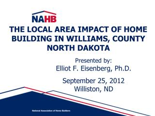 THE LOCAL AREA IMPACT OF HOME BUILDING IN WILLIAMS, COUNTY  NORTH DAKOTA