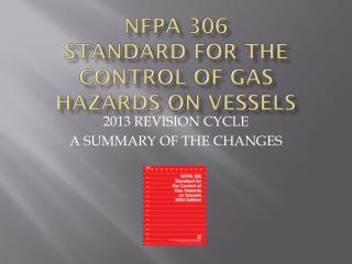 NFPA 306 STANDARD FOR THE CONTROL OF GAS HAZARDS ON VESSELS