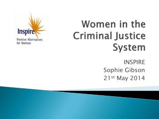 Women in t he  Criminal Justice System