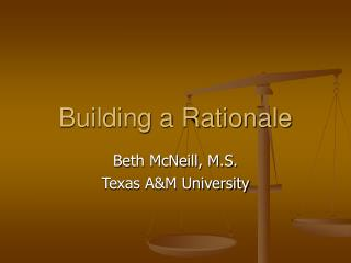 Building a Rationale