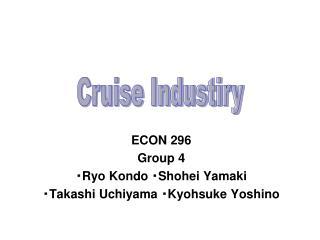 ECON 296 Group 4 ? Ryo Kondo  ? Shohei Yamaki ? Takashi Uchiyama  ? Kyohsuke Yoshino
