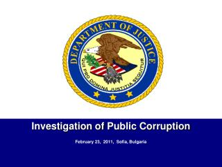 Investigation of  Public Corruption February 23,  2011,  Sofia, Bulgaria