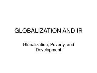 GLOBALIZATION AND IR