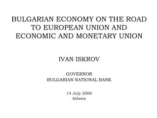 BULGARIAN ECONOMY ON THE ROAD TO EUROPEAN UNION AND   ECONOMIC AND MONETARY UNION