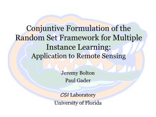 Jeremy Bolton Paul  Gader CSI  Laboratory  University of Florida