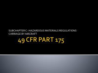 49 CFR PART 175