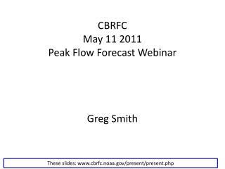CBRFC May 11 2011 Peak Flow Forecast Webinar