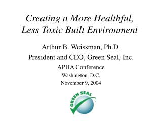 Creating a More Healthful,  Less Toxic Built Environment