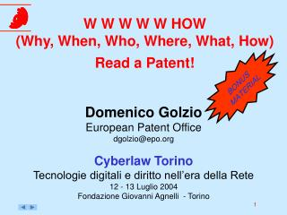 W W W W W HOW  (Why, When, Who, Where, What, How) Read a Patent!
