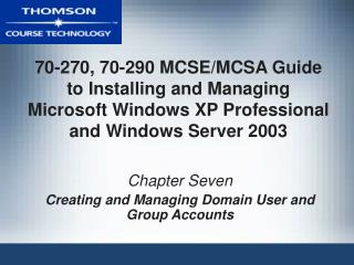 Chapter Seven Creating and Managing Domain User and Group Accounts