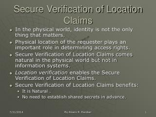 Secure Verification of Location Claims
