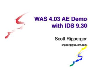 WAS 4.03 AE Demo with IDS 9.30