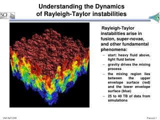 Understanding the Dynamics  of  Rayleigh-Taylor instabilities