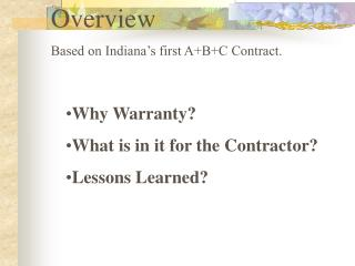 Overview Based on Indiana's first A+B+C Contract.