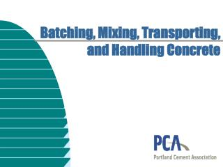 Batching, Mixing, Transporting, and Handling Concrete