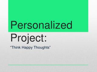 Personalized Project: