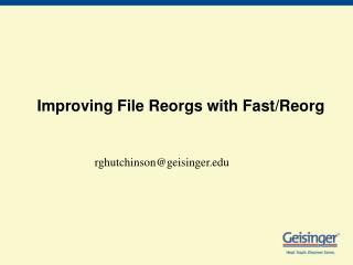 Improving File Reorgs with Fast/Reorg