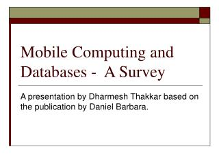 Mobile Computing and Databases -  A Survey
